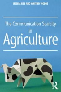 The Communication Scarcity in Agriculture, Jessica Eise and Whitney Hodde